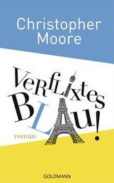 Christopher  Moore - Verflixtes Blau!