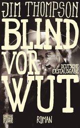 Jim  Thompson - Blind vor Wut
