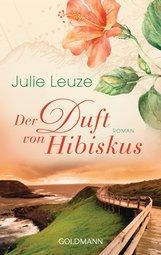Julie  Leuze - Der Duft von Hibiskus