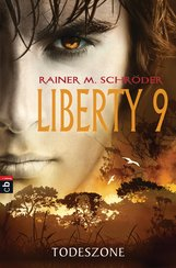 Rainer M.  Schröder - Liberty 9 - Todeszone