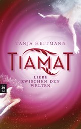 Tanja  Heitmann - TIAMAT – Liebe zwischen den Welten