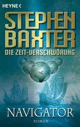 Stephen  Baxter - Die Zeit-Verschwörung 3: Navigator