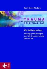 Karl-Klaus  Madert - Trauma und Spiritualität
