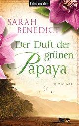 Sarah  Benedict - Der Duft der grünen Papaya