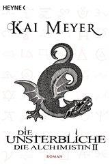 Kai  Meyer - Die Unsterbliche - Die Alchimistin II