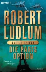Robert  Ludlum, Gayle  Lynds - Die Paris-Option