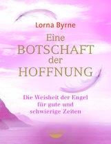 Lorna  Byrne - Eine Botschaft der Hoffnung