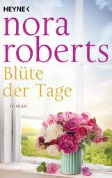 Nora  Roberts - Blüte der Tage