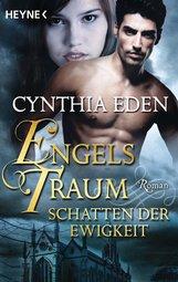 Cynthia  Eden - Engelstraum: Schatten der Ewigkeit
