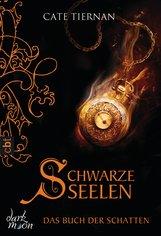 Cate  Tiernan - Das Buch der Schatten - Schwarze Seelen