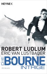 Robert  Ludlum - Die Bourne Intrige