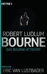 Robert  Ludlum - Das Bourne Attentat