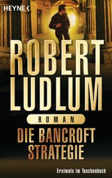 Robert  Ludlum - Die Bancroft Strategie