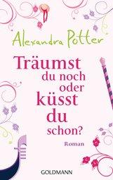 Alexandra  Potter - Träumst du noch oder küsst du schon?