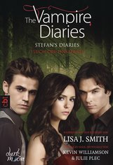 Lisa J.  Smith - The Vampire Diaries - Stefan's Diaries - Fluch der Finsternis