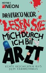 NEON  (Hrsg.) - Dr. Marco Moor - Lesen Sie mich durch, ich bin Arzt!