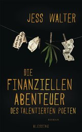Jess  Walter - Die finanziellen Abenteuer des talentierten Poeten