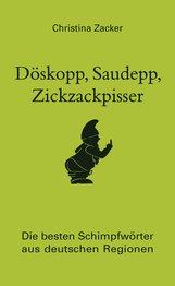 Christina  Zacker - Döskopp, Saudepp, Zickzackpisser