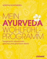 Kerstin  Rosenberg - Mein Ayurveda-Wohlfühlprogramm