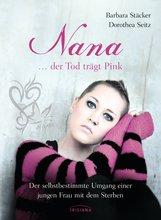 Barbara  Stäcker, Dorothea  Seitz - Nana - ...der Tod trägt Pink
