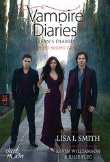 Lisa J.  Smith - The Vampire Diaries - Stefan's Diaries - Rache ist nicht genug