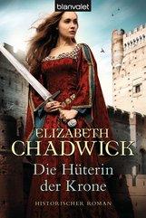 Elizabeth  Chadwick - Die Hüterin der Krone