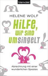 Helene  Wolf - Hilfe, wir sind umsingelt