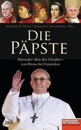 Norbert F.  Pötzl  (Hrsg.), Johannes  Saltzwedel  (Hrsg.) - Die Päpste