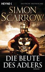 Simon  Scarrow - Die Beute des Adlers