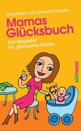 Constanze  von Gersdorff-Hucho - Mamas Glücksbuch