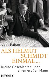 Jost  Kaiser - Als Helmut Schmidt einmal ...
