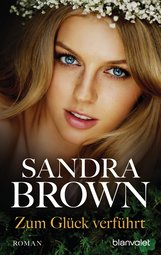 Sandra  Brown - Zum Glück verführt