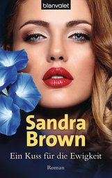 Sandra  Brown - Ein Kuss für die Ewigkeit