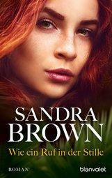Sandra  Brown - Wie ein Ruf in der Stille
