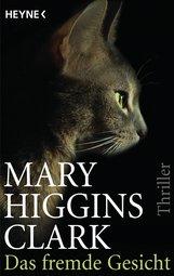 Mary  Higgins Clark - Das fremde Gesicht