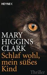 Mary  Higgins Clark - Schlaf wohl, mein süßes Kind