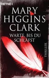 Mary  Higgins Clark - Warte, bis du schläfst
