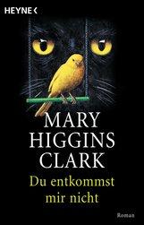 Mary  Higgins Clark - Du entkommst mir nicht
