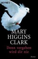 Mary  Higgins Clark - Denn vergeben wird dir nie