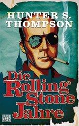 Hunter S.  Thompson - Die Rolling-Stone-Jahre