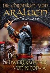 John  Flanagan - Die Chroniken von Araluen - Die Schwertkämpfer von Nihon-Ja