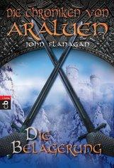 John  Flanagan - Die Chroniken von Araluen - Die Belagerung