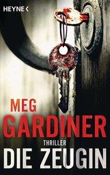 Meg  Gardiner - Die Zeugin