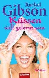 Rachel  Gibson - Küssen will gelernt sein