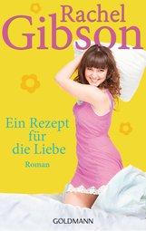 Rachel  Gibson - Ein Rezept für die Liebe