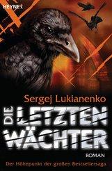 Sergej  Lukianenko - Die letzten Wächter