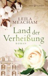 Leila  Meacham - Land der Verheißung