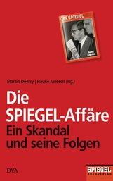 Martin  Doerry  (Hrsg.), Hauke  Janssen  (Hrsg.) - Die SPIEGEL-Affäre