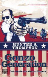 Hunter S.  Thompson - Gonzo Generation