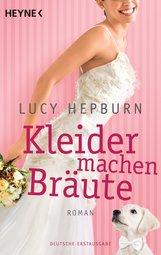 Lucy  Hepburn - Kleider machen Bräute